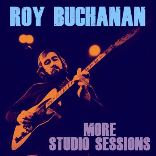ROY BUCHANAN / MORE STUDIO SESSIONS