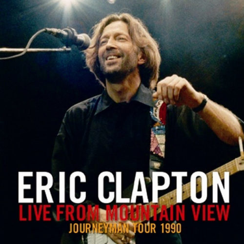 ERIC CLAPTON / LIVE FROM MOUNTAIN VIEW