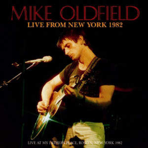 MIKE OLDFIELD / LIVE FROM NEW YORK 1982