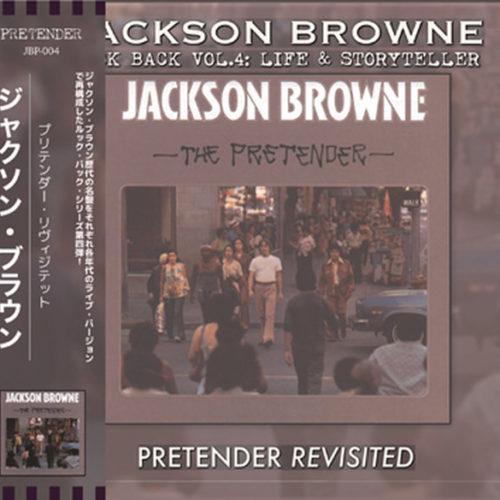 JACKSON BROWNE / THE PRETENDER REVISITED: LOOK BACK VOL.4