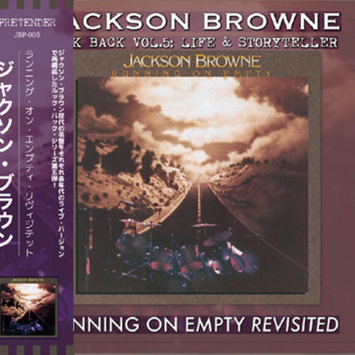 JACKSON BROWNE / RUNNING ON EMPTY REVISITED : LOOK BACK VOL.5