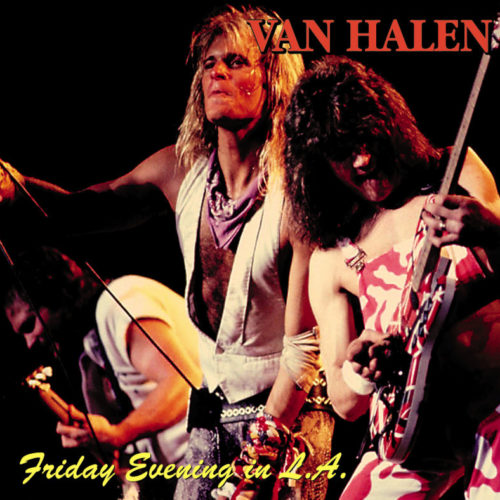 VAN HALEN / FRIDAY EVENING IN L.A.