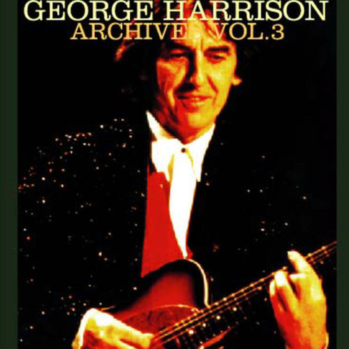 George Harrison / Archives Vol.3