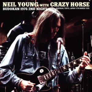 NEIL YOUNG WITH CRAZY HORSE / BUDOKAN 1976 2ND NIGHT