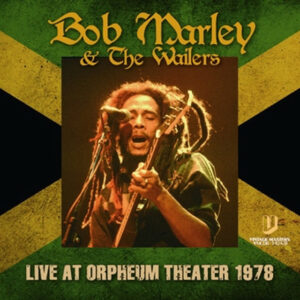 BOB MARLEY & THE WAILERS / LIVE AT ORPHEUM THEATER 1978