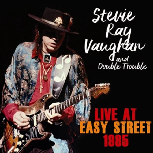 STEVIE RAY VAUGHAN & DOUBLE TROUBLE / LIVE AT EASY STREET 1985