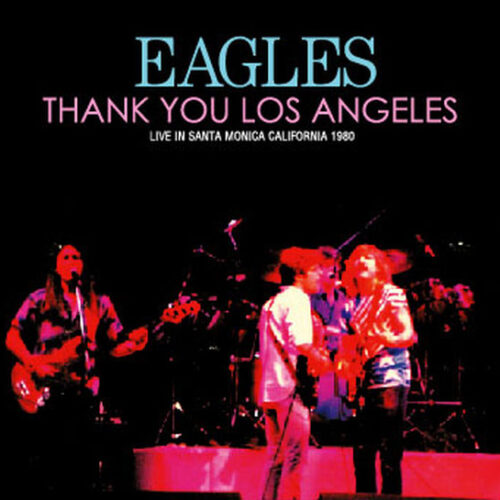 Eagles / Thank You Los Angeles
