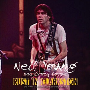 NEIL YOUNG and CRAZY HORSE / RUST IN CLARKSTON