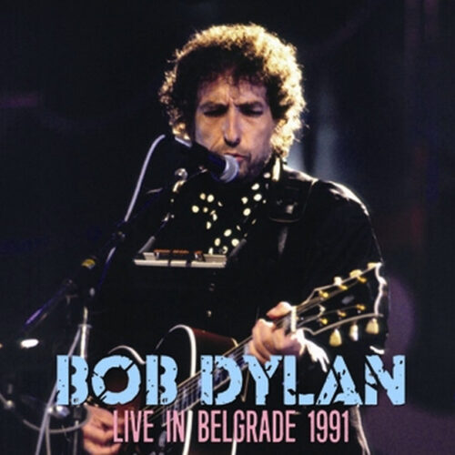 BOB DYLAN / LIVE IN BELGRADE 1991
