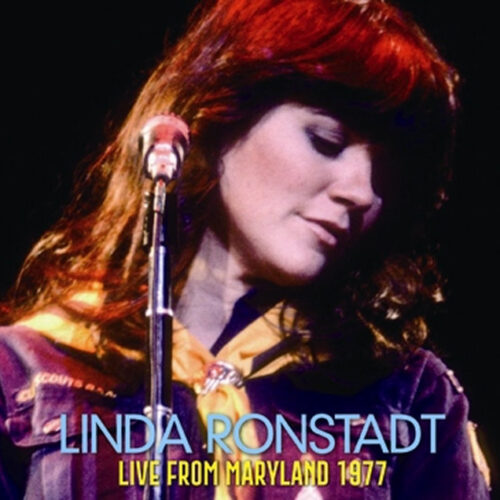LINDA RONSTADT / LIVE FROM MARYLAND 1977