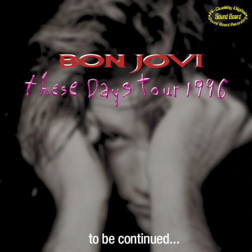 BON JOVI / TO BE CONTINUED