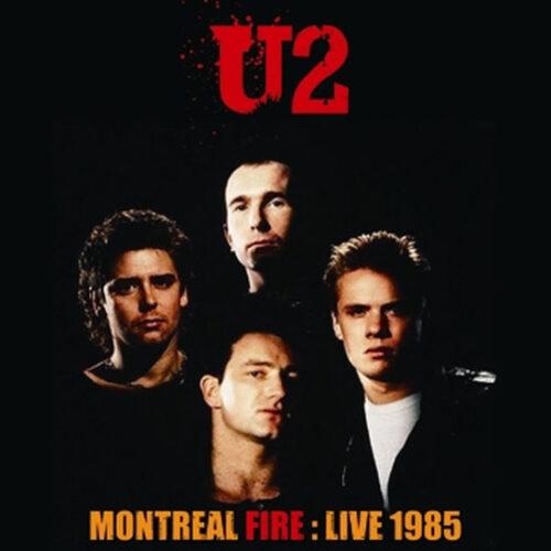 U2 / MONTREAL FIRE : LIVE 1985