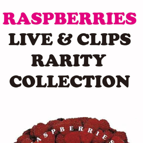 RASPBERRIES / LIVE & CLIPS