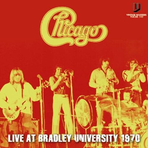 CHICAGO / LIVE AT BRADLEY UNIVERSITY 1970