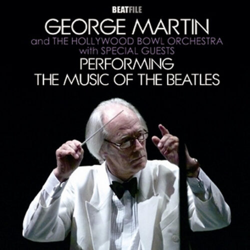 GEORGE MARTIN and THE HOLLYWOOD BOWL ORCHESTRA