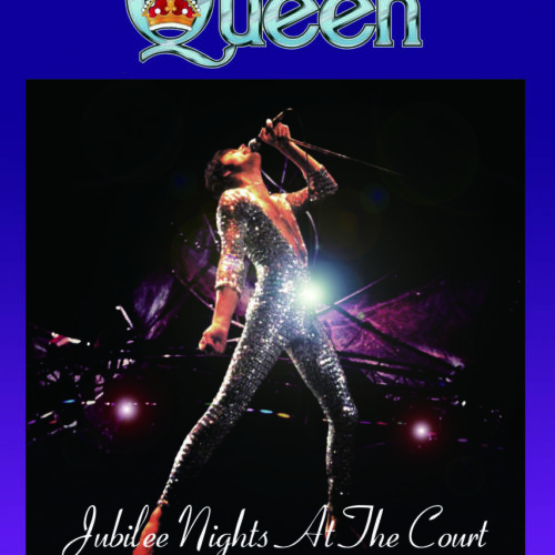 QUEEN / JUBILEE NIGHTS AT THE COURT