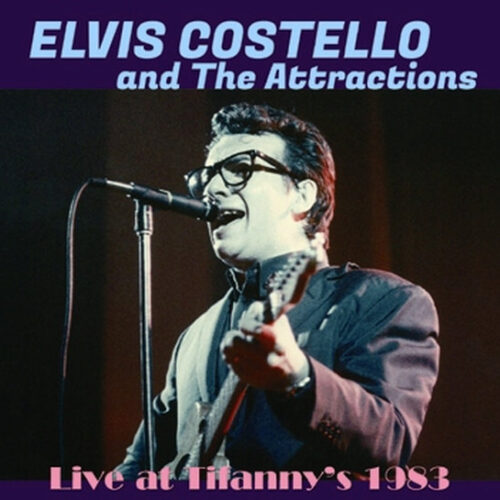 ELVIS COSTELLO AND THE ATTRACTIONS / LIVE AT TIFFANY'S 1983