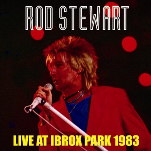 ROD STEWART / LIVE AT IBROX PARK 1983