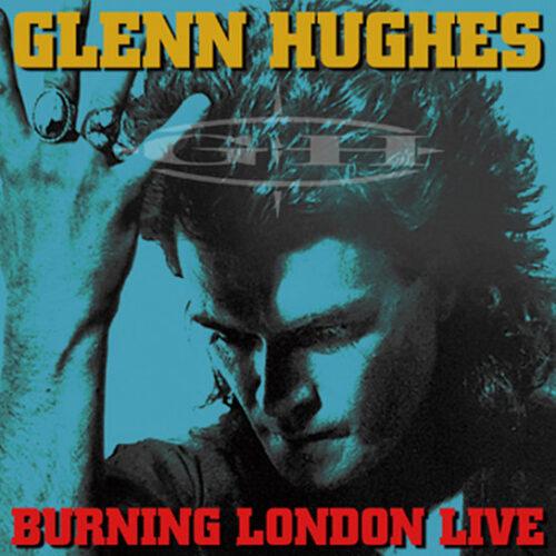 GLENN HUGHES / BURNING LONDON LIVE