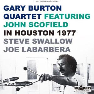 GARY BURTON QUARTET / FEATURING JOHN SCOFIELD IN HOUSTON 1977