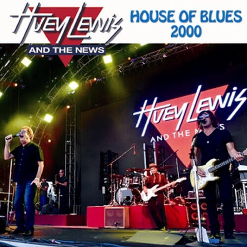 HUEY LEWIS AND THE NEWS / HOUSE OF BLUES 2000
